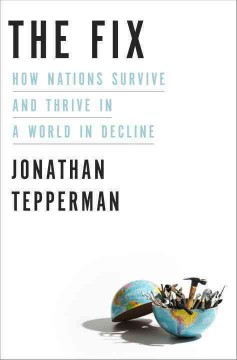 Survival of nations : how countries thrive in a world in decline / Jonathan Tepperman.