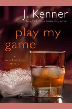 Play my game : a Stark ever after novella / J. Kenner ; read by Sofia Willingham.