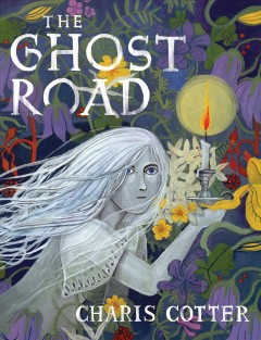 The ghost road /  Charis Cotter. - Charis Cotter.