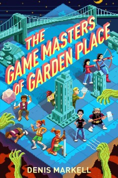 The game masters of Garden Place /  Denis Markell. - Denis Markell.