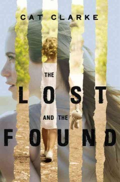The lost and the found /  Cat Clarke.