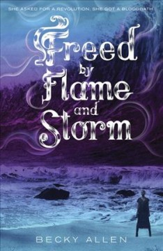 Freed by flame and storm /  Becky Allen. - Becky Allen.