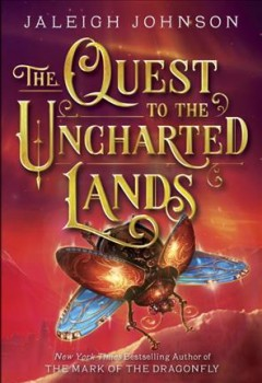 The quest to the uncharted lands /  Jaleigh Johnson.