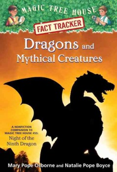 Dragons and mythical creatures /  by Mary Pope Osborne and Natalie Pope Boyce ; illustrated by Carlo Molinari. - by Mary Pope Osborne and Natalie Pope Boyce ; illustrated by Carlo Molinari.