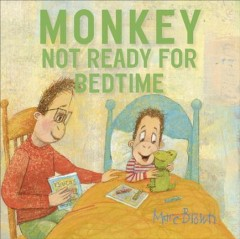 Monkey : not ready for bedtime / Marc Brown. - Marc Brown.