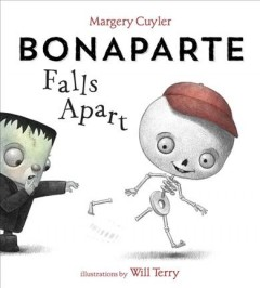 Bonaparte falls apart /  by Margery Cuyler ; illustrated by Will Terry.