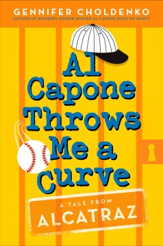 Al Capone throws me a curve /  Gennifer Choldenko.