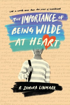 The importance of being Wilde at heart /  R. Zamora Linmark. - R. Zamora Linmark.