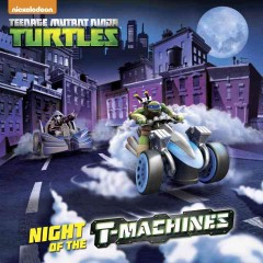 Night of the T-machines /  written by Matthew J. Gilbert ; illustrated by Patrick Spaziante. - written by Matthew J. Gilbert ; illustrated by Patrick Spaziante.