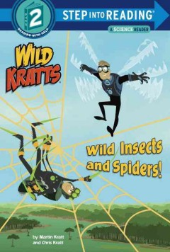Wild insects and spiders! /  by Martin Kratt and Chris Kratt.