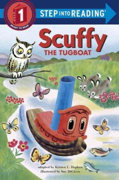 Scuffy the tugboat /  by Kristen L. Depken ; illustrated by Sue DiCicco. - by Kristen L. Depken ; illustrated by Sue DiCicco.
