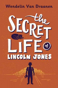 The secret life of Lincoln Jones /  Wendelin Van Draanen. - Wendelin Van Draanen.