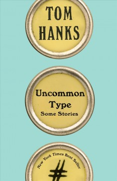 Uncommon Type / Tom Hanks - Tom Hanks