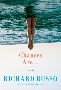 Chances Are ... / Richard Russo - Richard Russo