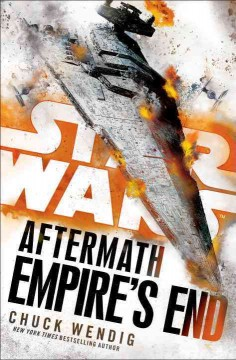 Empire's end : book three of the Aftermath trilogy / Chuck Wendig. - Chuck Wendig.