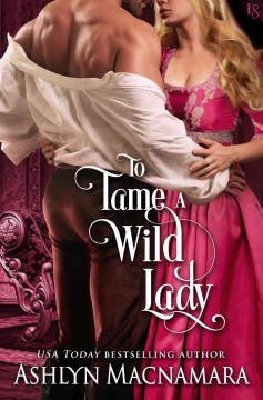 To tame a wild lady /  Ashlyn Macnamara.