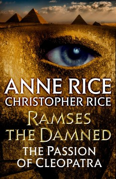Ramses the damned returns : the passion of Cleopatra / Anne Rice & Christopher Rice.