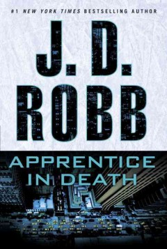 Apprentice In Death / J D Robb - J D Robb