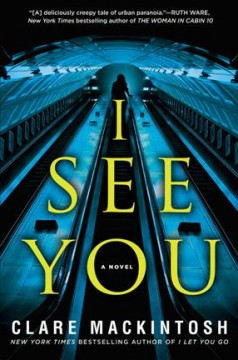 I see you /  Clare Mackintosh. - Clare Mackintosh.