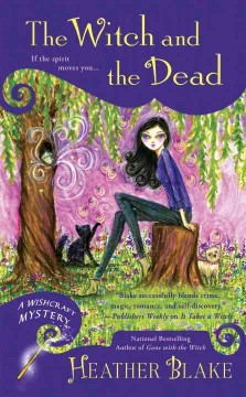The witch and the dead : a wishcraft mystery /  Heather Blake.