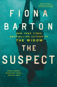 The suspect /  Fiona Barton.