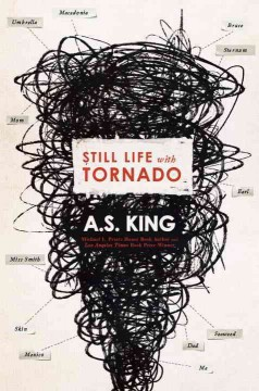 Still life with tornado /  A.S. King.