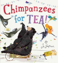 Chimpanzees for tea! /  by Jo Empson. - by Jo Empson.
