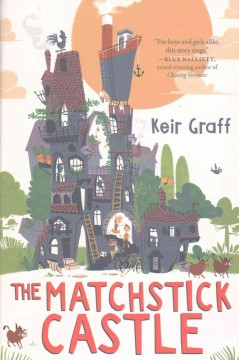 The matchstick castle /  Keir Graff. - Keir Graff.