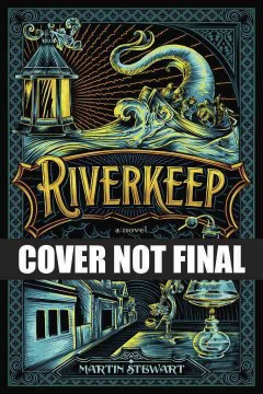 Riverkeep : a novel / Martin Stewart.