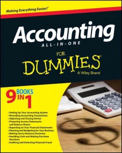 Accounting all-in-one for dummies /  by Ken Boyd, Lita Epstein, Mark P. Holtzman, Frimette Kass-Shraibman, Maire Loughran, Vijay S. Sampath, John A. Tracy, Tage C. Tracy, and Jill Gilbert Welytok. - by Ken Boyd, Lita Epstein, Mark P. Holtzman, Frimette Kass-Shraibman, Maire Loughran, Vijay S. Sampath, John A. Tracy, Tage C. Tracy, and Jill Gilbert Welytok.