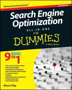 Search engine optimization all-in-one for dummies /  by Bruce Clay.
