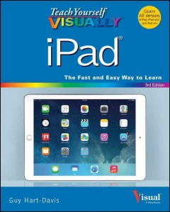 Teach yourself visually iPad /  Guy Hart-Davis.