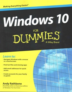Windows 10 for dummies /  by Andy Rathbone. - by Andy Rathbone.