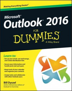 Outlook 2016 for dummies /  by Bill Dyszel.