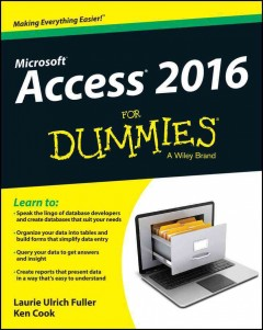 Access 2016 for dummies /  by Laurie Fuller and Ken Cook.