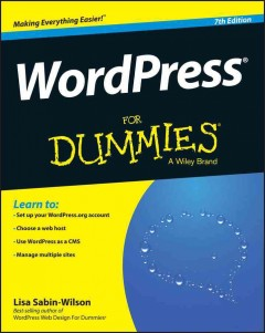 WordPress for dummies /  by Lisa Sabin-Wilson ; foreword by Matt Mullenweg, cofounder of WordPress.
