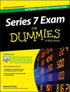 Series 7 exam for dummies /  by Steven M. Rice. - by Steven M. Rice.