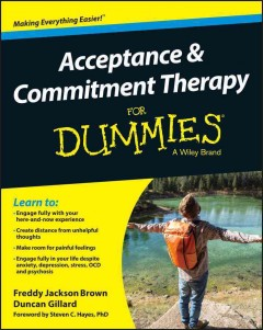Acceptance and commitment therapy for dummies /  by Freddy Jackson Brown & Duncan Gillard.
