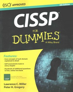 CISSP for dummies /  by Lawrence Miller and Peter H. Gregory.