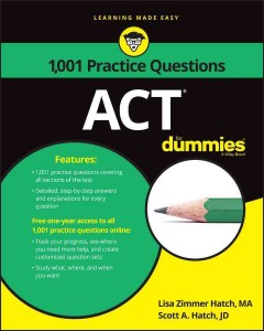 1,001 ACT practice questions for dummies /  by Lisa Zimmer Hatch, MA, and Scott A. Hatch, JD. - by Lisa Zimmer Hatch, MA, and Scott A. Hatch, JD.