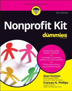 Nonprofit kit for dummies /  by Stan Hutton and Frances N. Phillips.