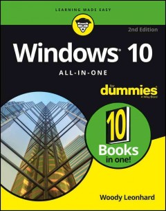 Windows 10 all-in-one for dummies /  by Woody Leonhard.