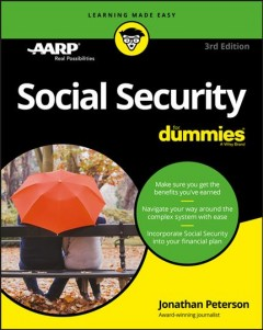 Social security for dummies /  by Jonathan Peterson, award-winning journalist.