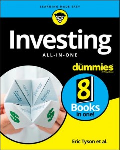 Investing : all-in-one / by Robert S. Griswold, MBA, MSBA ; Matt Krantz ; Paul Mladjenovic ; Eric Tyson, MBA ; Russell Wild. - by Robert S. Griswold, MBA, MSBA ; Matt Krantz ; Paul Mladjenovic ; Eric Tyson, MBA ; Russell Wild.
