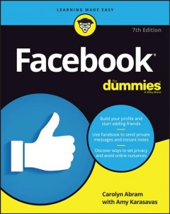 Facebook for dummies /  by Carolyn Abram with Amy Karasavas. - by Carolyn Abram with Amy Karasavas.