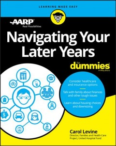 Navigating your later years /  by Carol Levine. - by Carol Levine.