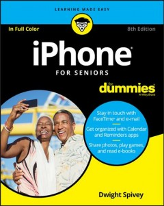 iPhone for seniors for dummies /  Dwight Spivey.
