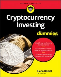 Cryptocurrency investing for dummies /  by Kiana Danial.