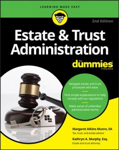 Estate & trust administration /  by Margaret Atkins Munro, EA, and Kathryn A. Murphy, Esq.