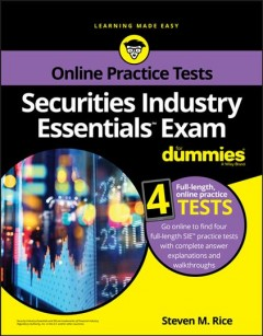 Securities industry essentials exam with online practice for dummies /  by Steven M. Rice. - by Steven M. Rice.